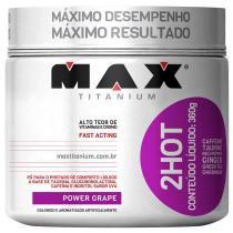 2Hot Pote 360g - Max Titanium - Max Titanium