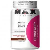 Femini Whey Pote 600g - Max Titanium - Chocolate Max Titanium