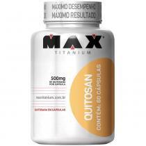 Quitosan 60 Cápsulas - Max Titanium - Natural - Max Titanium