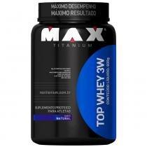 Top Whey 3W Pote 600g - Max Titanium - Natural - Max Titanium