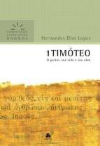 1 timoteo - comentarios expositivos - Hagnos