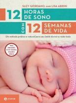 12 Horas De Sono Com 12 Semanas De Vida - Zahar - 1