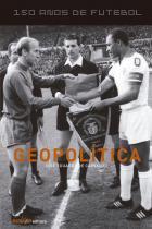 150 anos de futebol - geopolitica - Sesi-sp editora