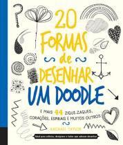 20 formas de desenhar um doodle e mais 44 zigue-zagues... - Quarto (nobel)