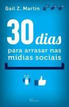 30 dias para arrasar nas midias sociais - Best business