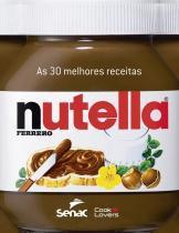 30 melhores receitas com nutella, as - Senac sp