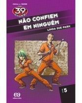 39 Clues, the, V.5 - Nao Confiem em Ninguem - Atica editora