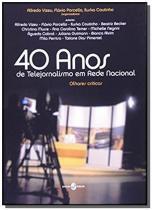 40 anos de telejornalismo em rede nacional: olhare - Insular