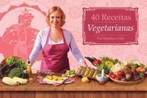 40 Receitas Vegetarianas - Coletivo editorial