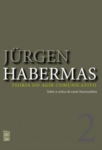Livro - Teoria do agir comunicativo - vol. 2 -