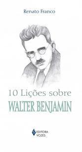 Livro - 10 lições sobre Walter Benjamin -