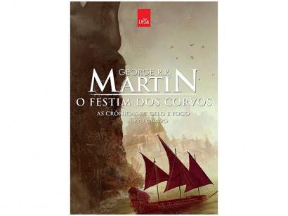 O Festim dos Corvos - As Crônicas de Gelo e Fogo - Vol.4 - Leya Brasil