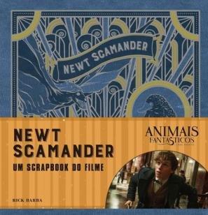 Livro - Animais Fantásticos e onde habitam: Newt Scamander - O Scrapbook do Filme -