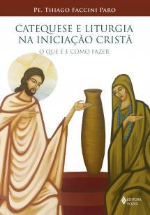 Livro - Catequese e Liturgia na Iniciação Cristã -