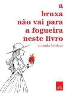 Livro - A bruxa não vai para a fogueira neste livro -