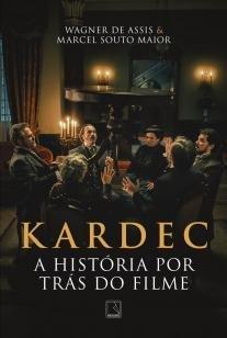 Livro - Kardec: A história por trás do filme -