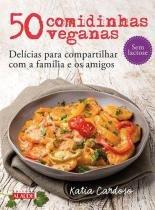 50 Comidinhas Veganas - Alaude