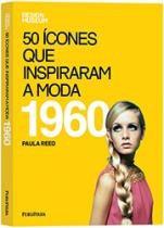50 Icones Que Inspiraram A Moda - 1960 - Publifolha - 1