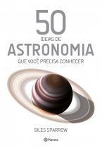 50 ideias de astronomia que você precisa conhecer -