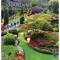 50 Jardins Inesquecíveis do Mundo - Toca do Verde