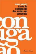 A arte da conjugaçao dos verbos em portugues - Wmf martins fontes