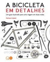 A Bicicleta Em Detalhes - Quarto publishing
