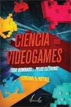 A Ciencia dos Videogames - Vieira  lent