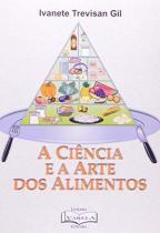 A ciencia e a arte dos alimentos - Varela