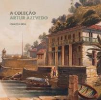 A coleçao artur azevedo - Frederico silva
