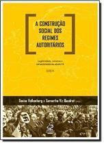 A construção social dos regimes autoritários: Legitimidade, consenso e consentimento no século XX - Europa - Legitimidade, consenso e consentimento no século XX - Europa