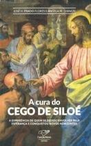 A cura do cego de siloe - Cançao nova