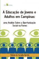 A Educação de Jovens e Adultos em Campinas. Uma Análise Sobre a Oportunização Social na Fumec - Paco