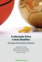 A Educaçao Fisica e Seus Desafios - Editora crv