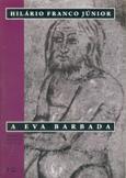 A Eva Barbada - Ensaios de Mitologia Medieval - Edusp