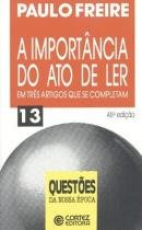 A Importancia do Ato de Ler - Cortez