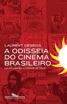 A Odisseia do Cinema Brasileiro - Companhia das letras
