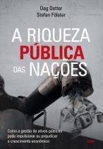 A Riqueza PÚblica Das Nações - Como A Gestão De Ativos Públicos Pode Impulsionar Ou Prejudicar O Crescimento Econômico