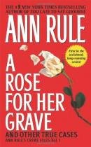 A Rose for Her Grave and Other True Cases - Pocket books