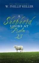 A Shepherd Looks at Psalm 23 - Zondervan