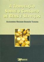 A tributaçao sobre o consumo de bens e serviços - Mandamentos