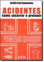 Acidentes-como socorrer e prevenir - Epu (grupo gen)