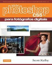 Adobe photoshop cs5 para fotografos digitais - 9788564574014 - Pearson/nacional