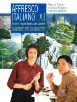 Affresco Italiano A1 - Quaderno Per Lo Studente - Le monnier