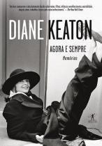 Agora e Sempre - Diane Keaton - Objetiva