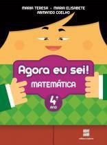 Agora Eu Sei Matemática - 4 Ano - 1