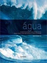 Agua - a essencia da vida em suas multiplas formas - Publifolha editora
