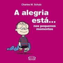 Alegria Está, A ... Nos Pequenos Momentos - VR Editoras
