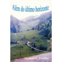 Alem Do Ultimo Horizonte - Aut Paranaenses - 952432
