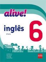 Alive! 6º ano - ensino fundamental ii - 6º ano - Sm - didáticos