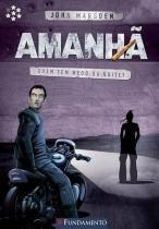 Amanha, v.6 - quem tem medo da noite - Fundamento